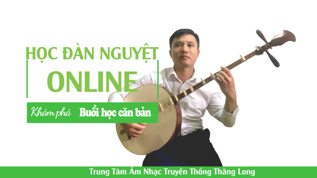 Một khóa học đàn nguyệt Online tại TTAN TT Thăng Long